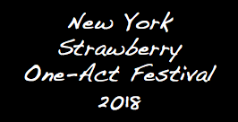 New York Strawberry One-Act Festival 2018