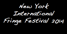 New York International Fringe Festival 2014