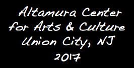 Altamura Center for Arts & Culture Union City, NJ 2017