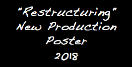 """Restructuring"" New Production Poster 2018"