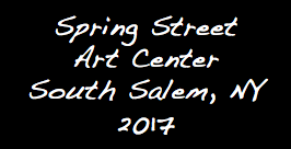 Spring Street Art Center South Salem, NY 2017